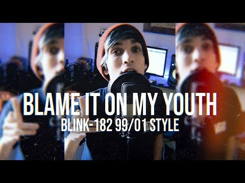 blink - 182 - Blame It On My Youth (99/01 Style Cover @matifreakout)