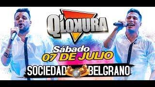 Q LOKURA - En Vivo SOCIEDAD BELGRANO (07-07-18)