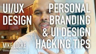 Personal Branding in 2018 & UI Design Hacking Tips