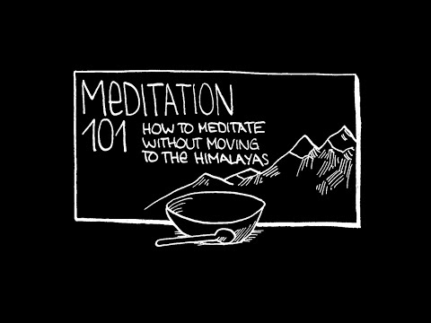 Meditation 101: How to Meditate without Moving to the Himalayas (Intro)