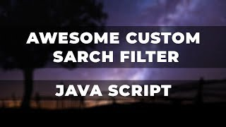 Awesome Custom Search Filter - Using Java Script