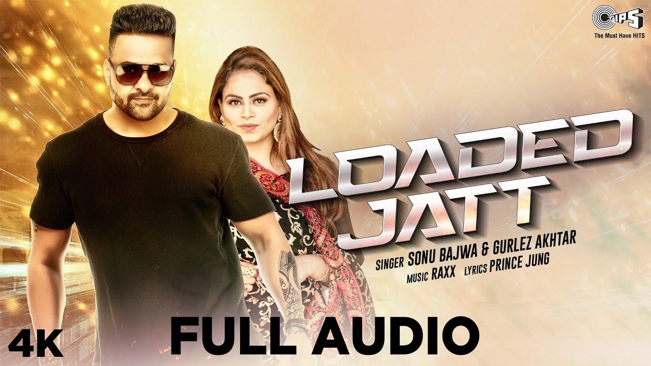 Loaded Jatt (Full Audio)   Sonu Bajwa FT. Gurlez Akhtar   Simran Dhiman   Hit Punjabi Song 2020