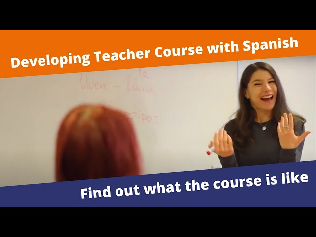 How does the Developing Teacher Course with Spanish work?