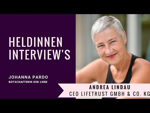 Heldinnen-Interview's: Heute mit Andrea Lindau - CEO Lifetrust GmbH & Co.  KG