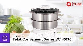 Обзор пароварки Tefal Convenient Series VC145130