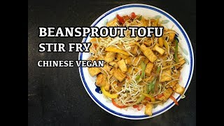 Chinese Tofu & Beansprouts   Vegan Recipes   How to Cook Tofu