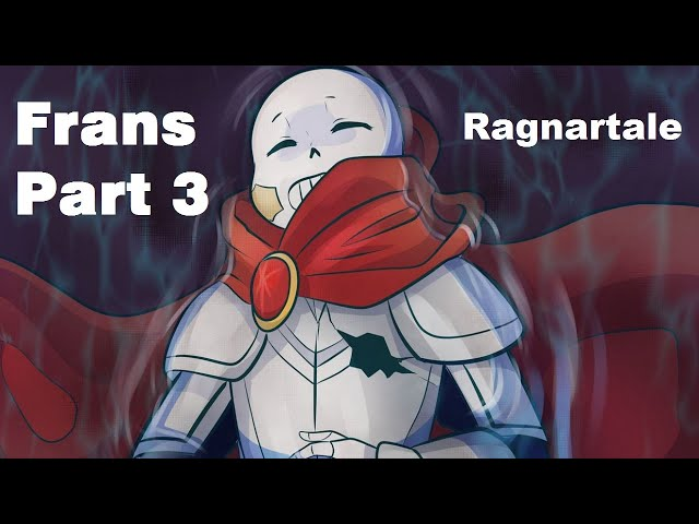 Frans Part 3【 Ragnartale - Undertale Comic Dub 】