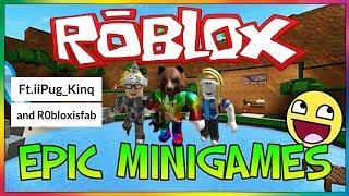 Roblox ll Epic minigames w/iiPug_kinq e R0bloxisfab!