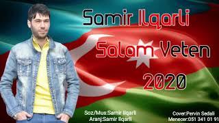 Samir ilqarli - Salam Veten 2020  Tam Versiya  Resimi