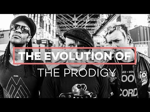 The evolution of The Prodigy
