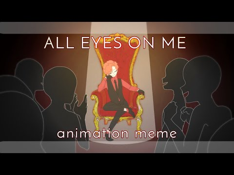 All Eyes On Me // Animation Meme // Flipashit