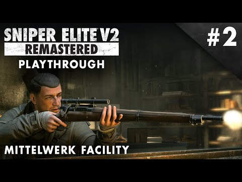 Sniper Elite V2 Remastered – Mittelwerk Facility - Playthrough #2 (No Commentary)