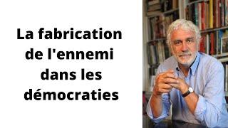 La fabrication de l'ennemi dans les démocraties, Pierre Conesa