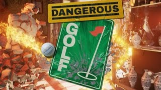 DANGEROUS GOLF - Destroy All The Things! - Dangerous Golf Gameplay