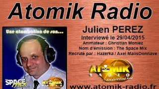 Julien Perez - Interview Sur Atomik Radio