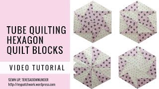 Video tutorial: tube quilting hexagon quilt blocks