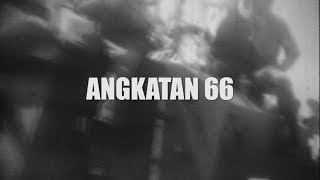 Melawan Lupa - Angkatan 66