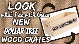 Look What I Do With These New Dollar Tree Wood Crates   Quick & Easy Beautiful Diy