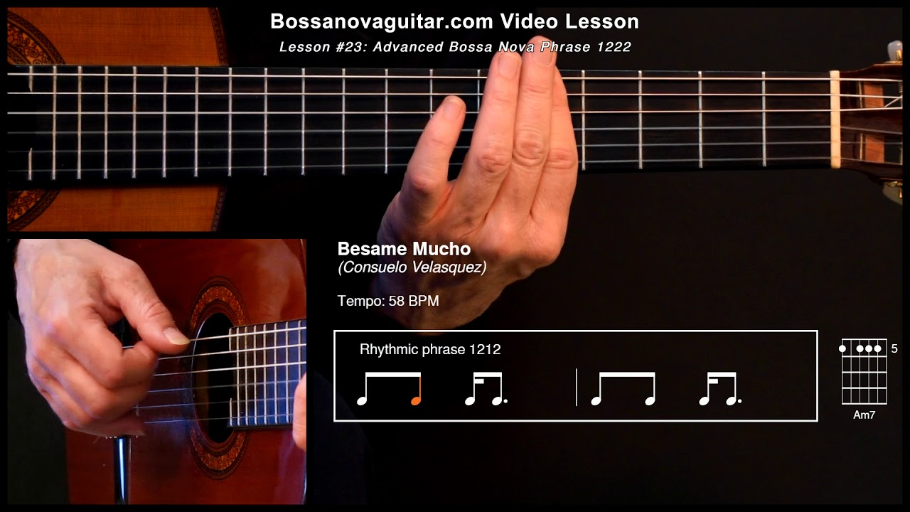 Besame Mucho - Bossa Nova Guitar Lesson #23: Advanced Phrase 1222