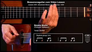 Besame Mucho - Bossa Nova Guitar Lesson #23: Advanced Phrase 1222