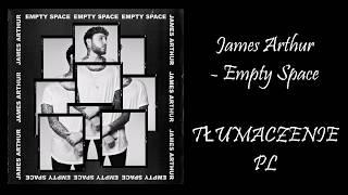James Arthur  - Empty Space  | TŁUMACZENIE  PL