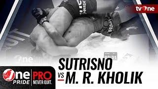 [HD] Sutrisno vs Moh  Ridwan Kholik - One Pride Pro Never Quit #18