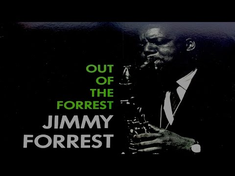 Jimmy Forrest - Out Of The Forrest (Full Album)