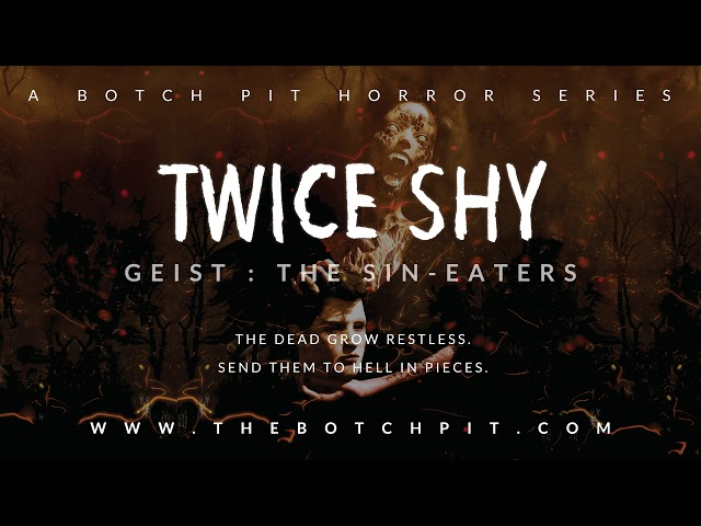 [Explicit] Geist: The Sin-Eaters | Twice Shy | Session 1: Tires Up