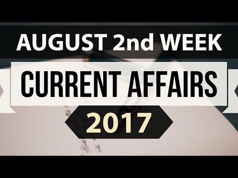 (English) August 2017 2nd week part 1 current affairs - IBPS PO,IAS,Clerk,CLAT,SBI,SSC CGL,UPSC,LDC