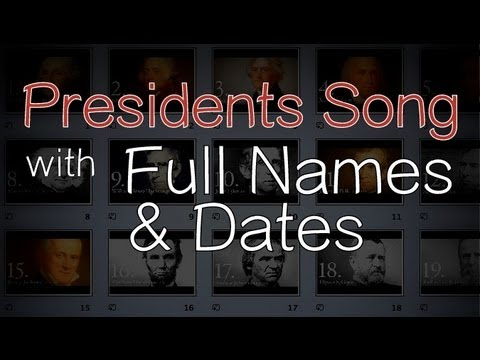 Presidents Song (with Full Names & Dates)