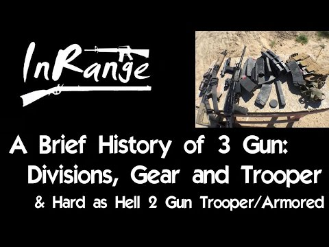 3 Gun History, Gear and Trooper Division