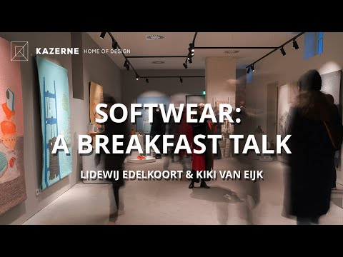 Kazerne - Home of Design | Softwear: a breakfast talk with Lidewij Edelkoort and Kiki van Eijk
