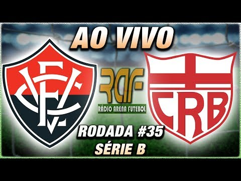 Vitória e CRB Ao Vivo l Campeonato Brasileiro Série B l Rodada 35