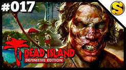 DEAD ISLAND DEFINITIVE EDITION • 017 • Zu krass für Steam!?