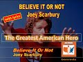 watch he video of Believe It Or Not by Joey Scarbury - with lyrics version