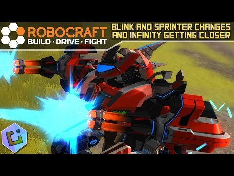 Robocraft - Blink and Sprinter Changes and Infinity Getting closer