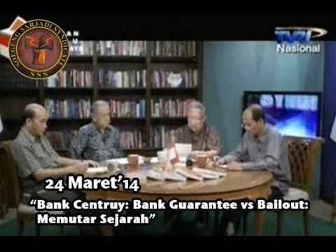 SS Forum :: Bank Centruy: Bank Guarantee vs Bailout: Memutar Sejarah - 24 Maret 2014