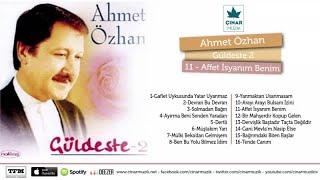 Ahmet Özhan - Affet İsyanım Benim