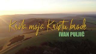 Ivan Puljić – Krila Moja Kristu Brode (Official Lyric Video)