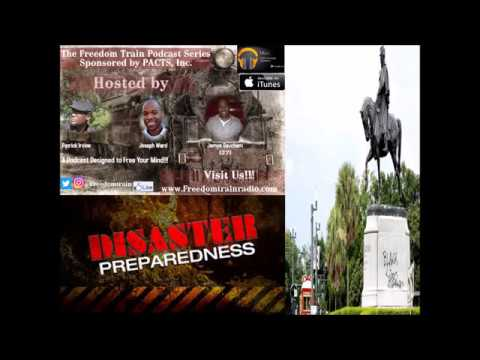 The Freedom Train Podcast Series: Disaster Preparedness & Confederate Monuments