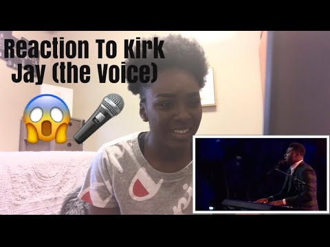 Reaction To KIRK JAY (the Voice)