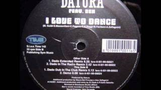 Datura - I Love to Dance [Dado in the radio remix]