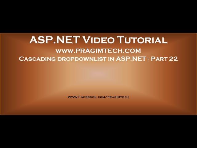 Cascading dropdown asp.net   Part 22