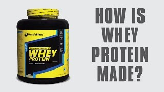 How is Whey protein made - MuscleBlaze.com
