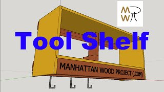 26 - Garage Tool Shelf / Shop Tool Setups - Manhattan Wood Project