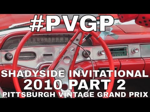 Shadyside Invitational Auto Show Pittsburgh Vintage Grand Prix, July, 2010 Part 2