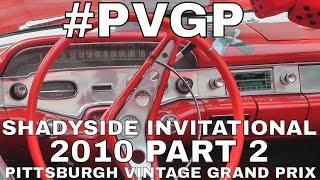 Shadyside Invitational Auto Show Pittsburgh Vintage Grand Prix, July, 2010 Part 2