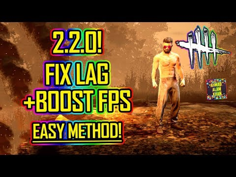 Dead By Daylight - Fix Your Lag & Boost Fps 2019! 🔴 WORKING