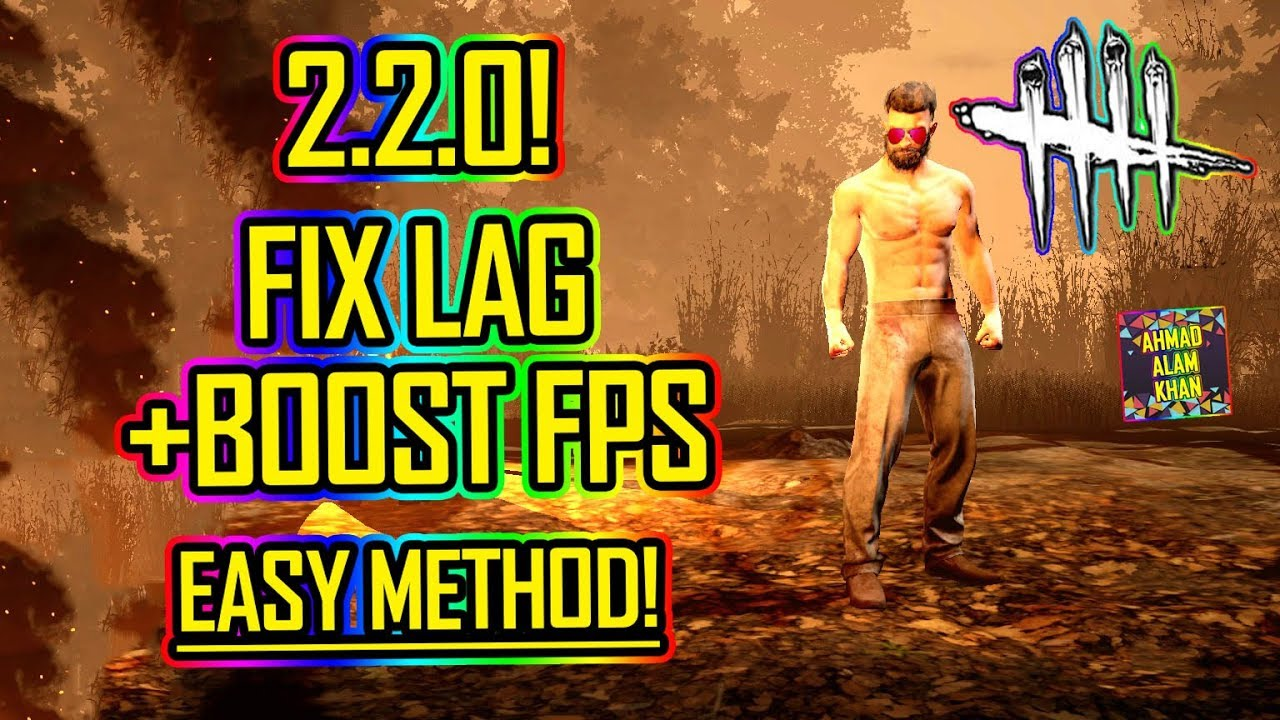 Dead By Daylight - Fix Your Lag & Boost Fps 2019! 🔴 WORKING! ✅