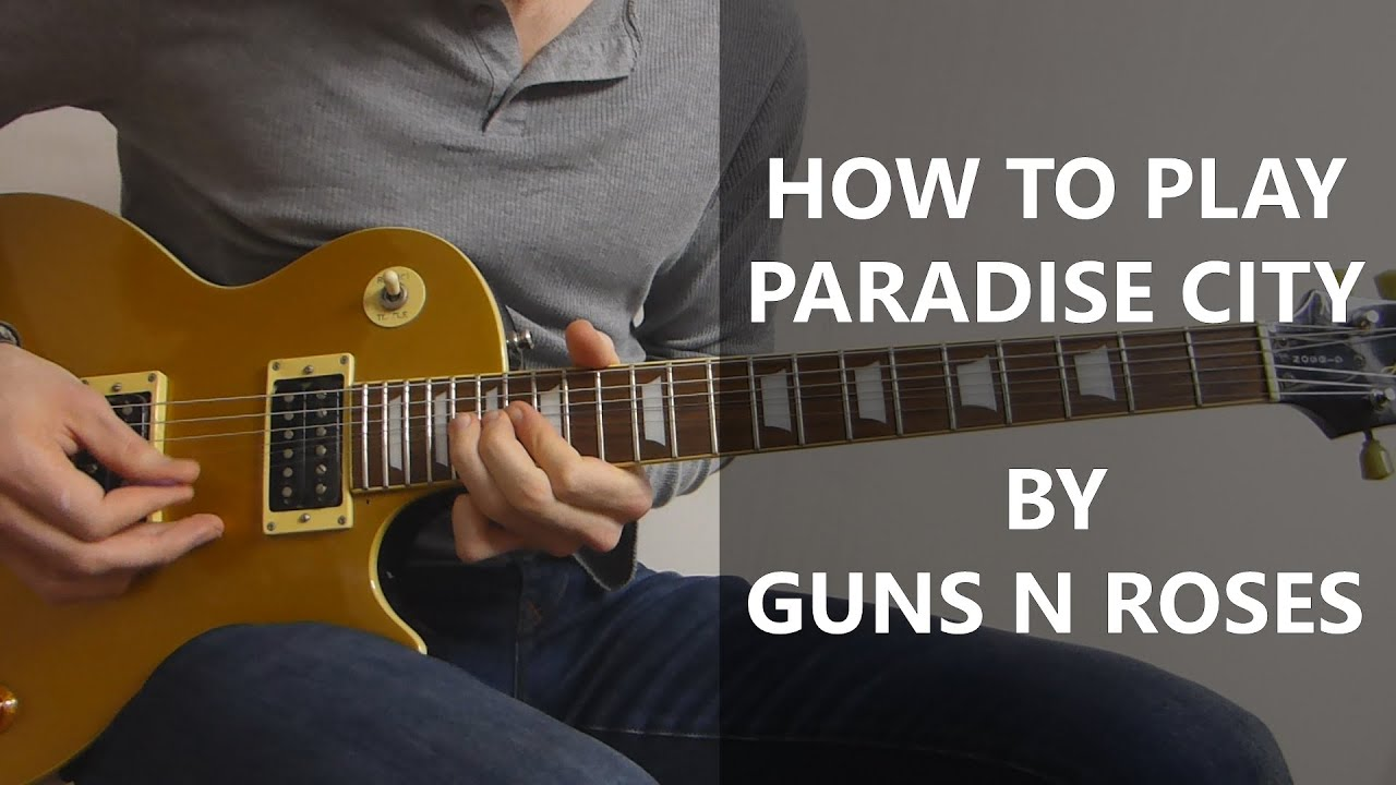 How To Play Paradise City Guitar Cover Guns N Roses Youtube